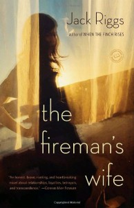 The Fireman's Wife: A Novel - Jack Riggs