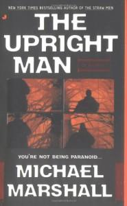 The Upright Man - Michael Marshall