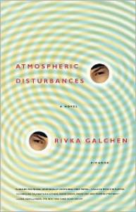 Atmospheric Disturbances - Rivka Galchen