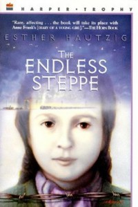 The Endless Steppe: Growing Up in Siberia - Esther Hautzig