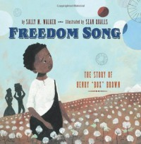 "Freedom Song: The Story of Henry ""Box"" Brown - Sally M. Walker, Sean Qualls"