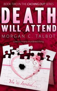 Death Will Attend (Caching Out Series #2) - Morgan C. Talbot