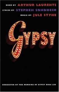 Gypsy - Arthur Laurents, Stephen Sondheim, Jule Styne