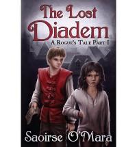 { THE LOST DIADEM: A ROGUE'S TALE } By O'Mara, Saoirse ( Author ) [ Aug - 2012 ] [ Paperback ] - Saoirse O'Mara