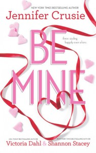 Be Mine: SizzleToo Fast to FallAlone With You (Includes: Jackson, #1.1) - Jennifer Crusie, Shannon Stacey, Victoria Dahl