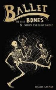 Ballet of the Bones - David      Haynes