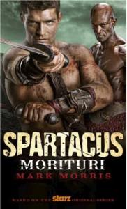 Spartacus: Morituri (Spartacus 1) - Mark Morris