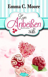 Zum Anbeißen süß: Tennessee Storys (Zuckergussgeschichten 1) - Emma C. Moore, Marah Woolf, Traumstoff Buchdesign