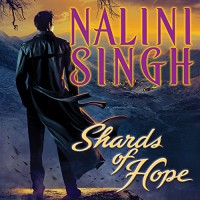 Shards of Hope: Psy/Changeling, Book 14 - Nalini Singh, Angela Dawe