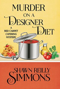 Murder on a Designer Diet - Shawn Reilly Simmons