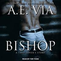 Bishop: A True Lover's Story - A.E. Via, Tor Thom