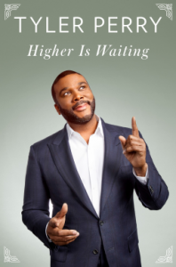 Higher Is Waiting - Tyler Perry