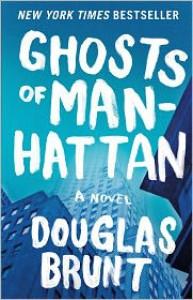 Ghosts of Manhattan - Douglas Brunt