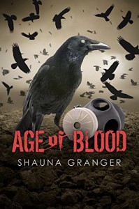 Age of Blood (Ash and Ruin Trilogy Book 3) - Shauna Granger