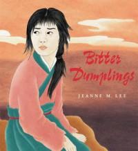Bitter Dumplings - Jeanne M. Lee