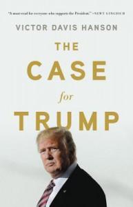 The Case for Trump - Victor Davis Hanson