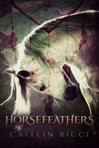 Horsefeathers - Caitlin Ricci