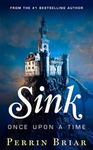 Sink: Once Upon A Time - Perrin Briar