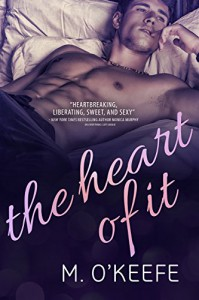 The Heart Of It - M. O'Keefe