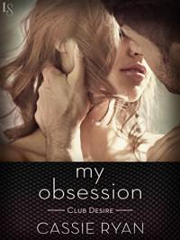 My Obsession (Club Desire) - Cassie Ryan