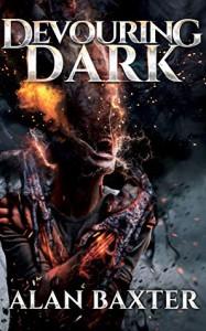 Devouring Dark - Alan Baxter, Anthony Rivera