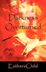 Darkness Overturned - Estherschild