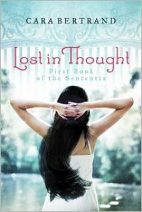 Lost In Thought: First Book of the Sententia - Cara Bertrand