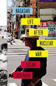 Nagasaki: Life After Nuclear War - Susan Southard