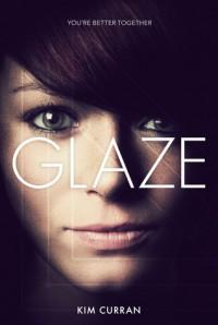Glaze - Kim Curran, Regan Warner
