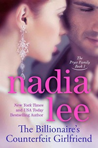 The Billionaire's Counterfeit Girlfriend (The Pryce Family Book 1) - Nadia Lee