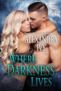 Where Darkness Lives - Alexandra Ivy