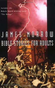 Bible Stories for Adults - James K. Morrow