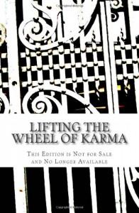 Lifting the Wheel of Karma - Paul H. Magid