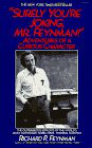 """""""Surely You're Joking, Mr. Feynman!"""" Adventures of a Curious Character - Richard P. Feynman"""