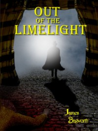 Out of the Limelight - James Bagworth