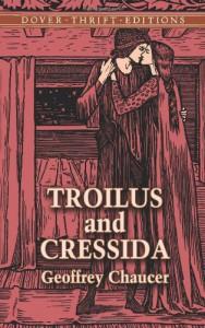Troilus and Cressida - Geoffrey Chaucer, George Philip Krapp