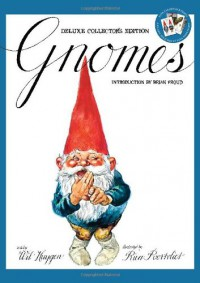 Gnomes Deluxe Collector's Edition - Wil Huygen, Rien Poortvliet, Brian Froud