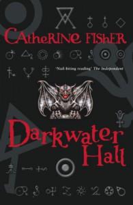 Darkwater Hall (Hodder Silver Series) - Catherine Fisher
