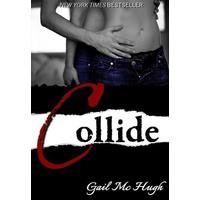 Collide (Collide, #1) - Gail McHugh