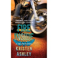 Fire Inside (Chaos, #2) - Kristen Ashley