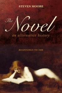 The Novel: An Alternative History: Beginnings to 1600 - Steven Moore