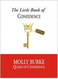 The Little Book of Confidence - Molly  Burke
