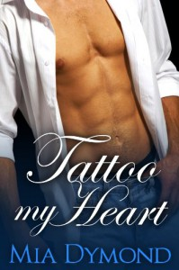 Tattoo My Heart (Heroes of Seaside Point, Book 1) - Mia Dymond