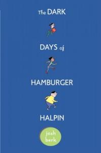 The Dark Days of Hamburger Halpin - Josh Berk