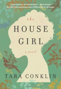 The House Girl - Tara Conklin