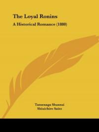 The Loyal Ronins: A Historical Romance (1880) - Tamenaga Shunsui, Edward Greey, Shiuichiro Saito