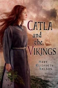 Catla and the Vikings - Mary Elizabeth Nelson