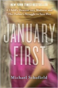 January First: A Child's Descent into Madness and Her Father's Struggle to Save Her -