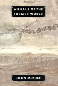 Annals of the Former World - John McPhee