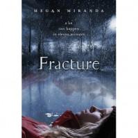Fracture (Fracture, #1) - Megan Miranda